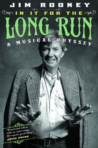 Jim Rooney In It For The Long Run A Musical Odyssey