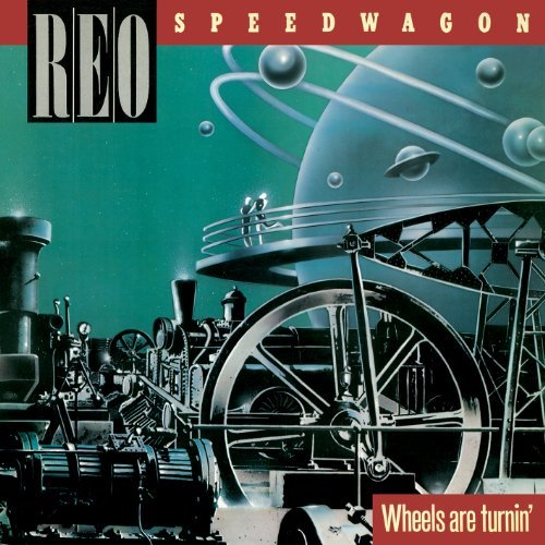 Reo Speedwagon Wheels Are Turnin' Incl. Booklet