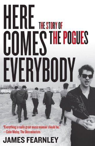 James Fearnley Here Comes Everybody The Story Of The Pogues