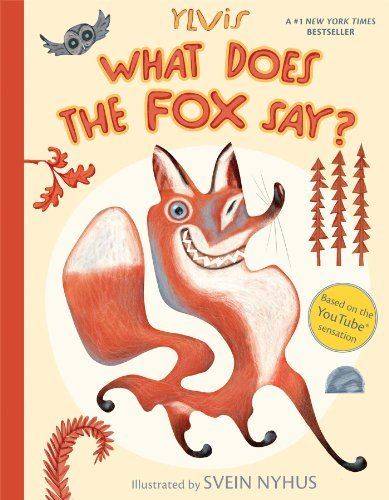 Ylvis What Does The Fox Say? Illustrated By Svein Nyhus