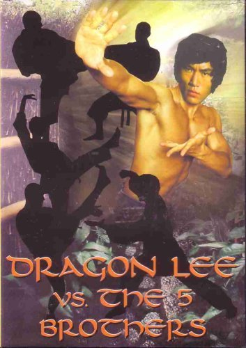 Dragon Lee Vs. The 5 Brothers Chia Feng Lang