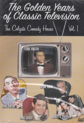 Eddie Cantor Frank Sinatra Abbott And Costello Vic The Golden Years Of Classic Television The Colgat