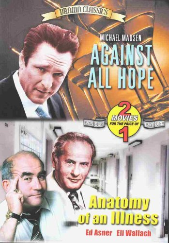 Against All Hope Anatomy Of An Illness Double Feature