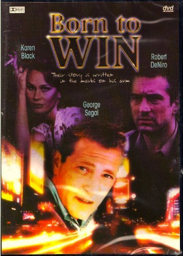 Robert Deniro; George Sgal; Karen Black; Paula Pre Born To Win