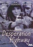 Desperation Highway Ardissone Abrahams Mauro