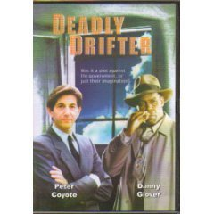 Peter Coyote; Danny Glover Unkn Deadly Drifter