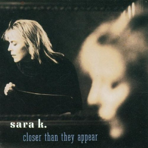 Sara K. Closer Than They Appear