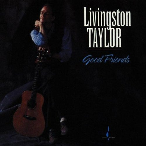 Livingston Taylor Good Friends