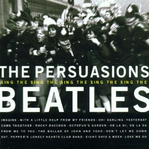 Persuasions Sing The Beatles T T Beatles