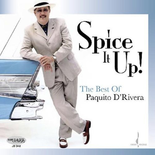 Paquito D'rivera Spice It Up! The Best Of Paqu