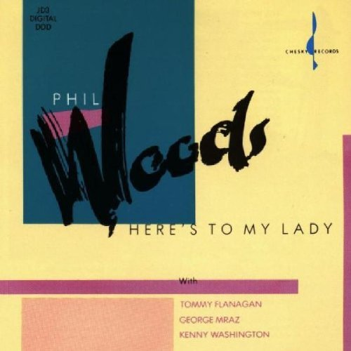 Phil Woods Here's To My Lady