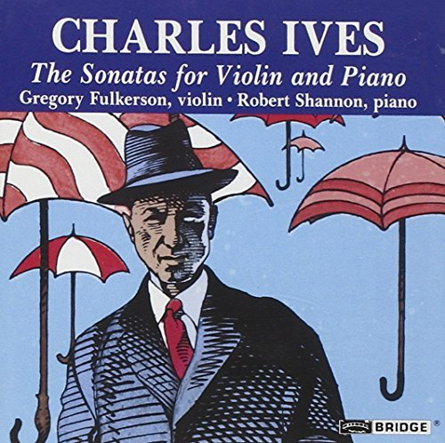 Charles Ives Violin Sonatas Fulkerson (vn) Shannon (pno)