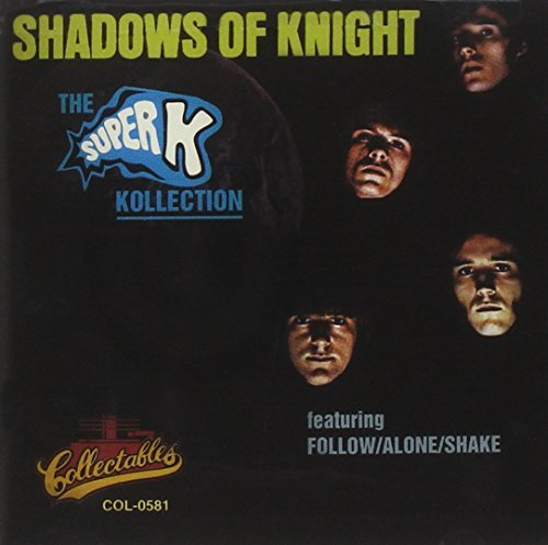 Shadows Of The Knight Super K Kollection