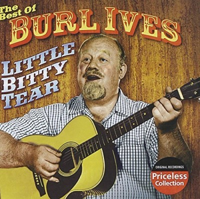 Burl Ives Best Of Burl Ives Little Bitty Tear