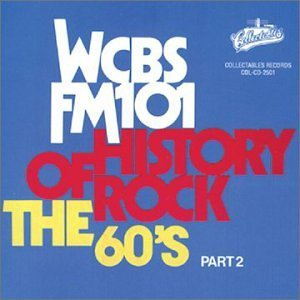 Wcbs Fm101 History Of Rock Vol. 2 60's History Of Rock Wcbs Fm101 History Of Rock