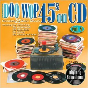 Doo Wop 45s On CD Vol. 4 Doo Wop 45s On CD Doo Wop's 45s On CD