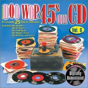 Doo Wop 45s On CD Vol. 6 Doo Wop 45s On CD Doo Wop's 45s On CD