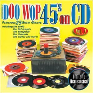 Doo Wop 45s On CD Vol. 7 Doo Wop 45s On CD Doo Wop's 45s On CD