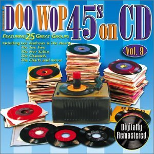 Doo Wop 45s On CD Vol. 9 Doo Wop 45s On CD G Clefs Embers Kodaks Minors Doo Wop's 45s On CD