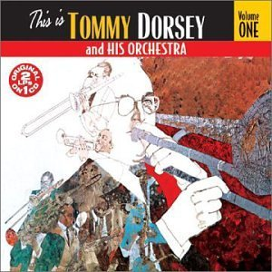 Tommy & His Orchestra Dorsey Vol. 1 This Is Tommy Dorsey &