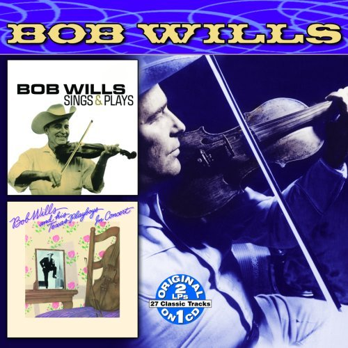 Bob & His Texas Playboys Wills Sings & Plays In Concert