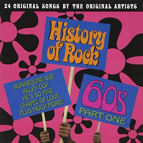 History Of Rock Pt. 1 60's History Of Rock