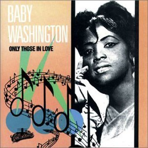 Baby Washington Only Those In Love
