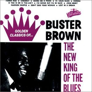 Buster Brown New King Of The Blues