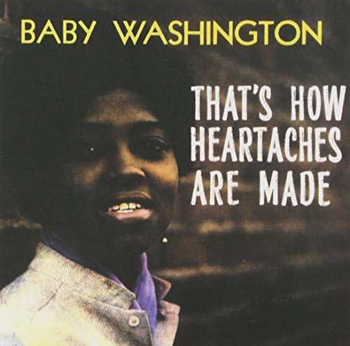 Baby Washington That's How Heartaches Are Made