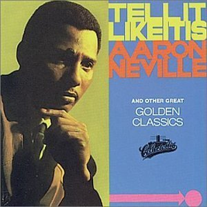 Aaron Neville Tell It Like It Is