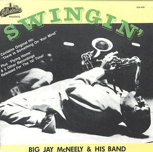 Big Jay & His Band Mcneely Swingin'