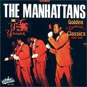 Manhattans Part 2 Sing For You & Yours