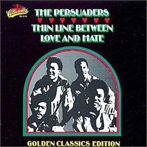 Persuaders Thin Line Between Love & Hate