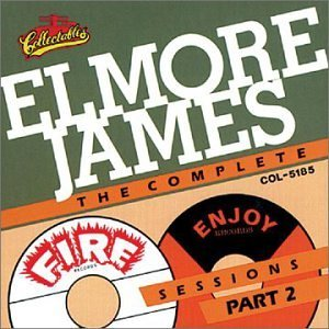 Elmore James Vol. 2 Complete Fire & Enjoy S
