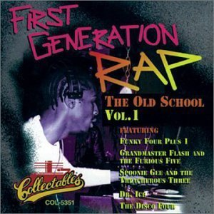 First Generation Rap Vol. 1 Old School Rap First Generation Rap
