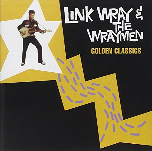 Link & The Wraymen Wray Golden Classics