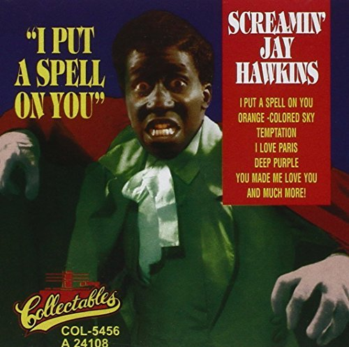 Screamin' Jay Hawkins I Put A Spell On You