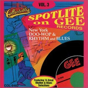 Spotlite On Gee Records Vol. 3 New York Doo Wop & Rhyt Spotlite On Gee Records