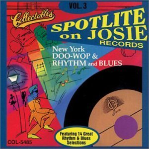 Spotlite On Josie Records Vol. 3 New York Doo Wop & Rhyt Spotlite On Josie Records