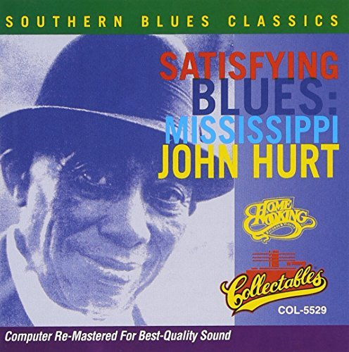 Mississippi John Hurt Satisfying Blues