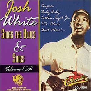 Josh White Vol. 1 2 Sings The Blues & S