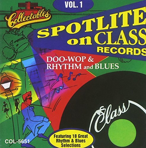 Spotlite On Class Records Vol. 1 Doo Wop & Rhythm & Blue