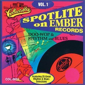 Spotlite On Ember Records Vol. 1 Doo Wop & Rhythm & Blue Spotlite On Ember Records