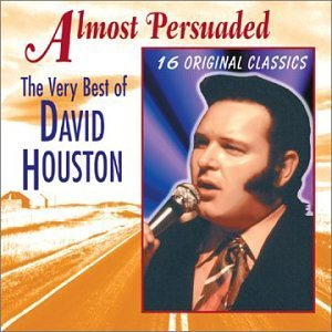 David Houston Almost Persuaded Very Best Of