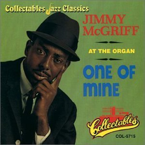 Jimmy At The Organ Mcgriff One Of Mine