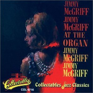 Jimmy At The Organ Mcgriff Jimmy Mcgriff At The Organ