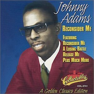 Johnny Adams Reconsider Me Golden Classics