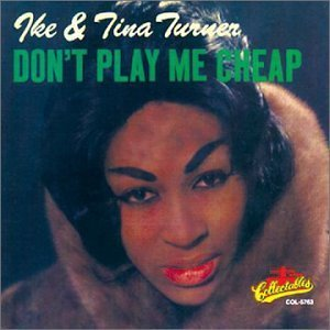 Ike & Tina Turner Don't Play Me Cheap