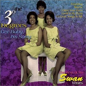 Three Degrees Gee Baby I'm Sorry Best Of Swa