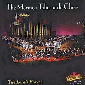 Mormon Tabernacle Choir Lord's Prayer Mormon Tabernacle Choir